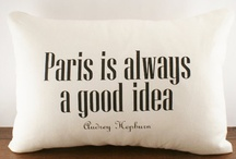 Locations: France/Paris / by Cecelia Beichner