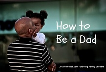 Fatherhood / Pins for dads, fatherhood, parenting, and raising kids / by Jackie Bledsoe,