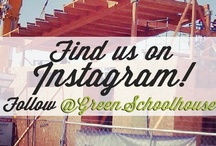 GSHS Instafied! / Photos from our Instragram feed! Follow us at @GreenSchoolhouse!  / by Green Schoolhouse