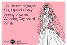 No, I'm not engaged. Yes, I want to professionally plan Weddings. / by Shannon