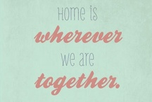 Home is where the Heart is / by Shannon