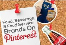 FOOD, BEVERAGE, AND FOOD SERVICE BRANDS ON PINTEREST / by Power of Pinterest Book