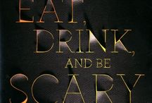 Eat drink and be scary / Halloween  / by K