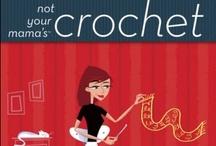 Crochet, crochet / by Anne Black