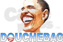 obama is a marxist / socialist DOUCHE BAG  / by Debbie Hall
