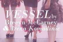 Vessel: Breeyn McCarney and Irena Komadinic / by Nine West Canada