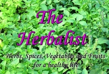 Herbalism / Herbs, Spices, Vegetables, Fruits for a healthy Life / by Anuparp Ratanakhon