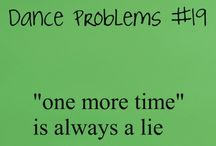 "Dance Quote Pics / ""One more time is always a lie"" LOL / by Ebony McSwain"
