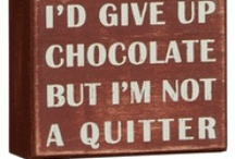 Chocolate Saves the Day / When all else fails...... there's always chocolate!! / by Linda Sue