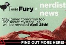 TeeFury & The Nerdist / We are so excited to announce that TeeFury has teamed up with the Nerdist on a shirt collaboration! It will be revealed on Friday, April 25th! In addition, we have released several designs into the Gallery that have been featured on Nerdist News. Check 'em out here: http://www.teefury.com/people/516649/NerdistNews/?&c3ch=Social&c3nid=Pinterest / by TeeFury
