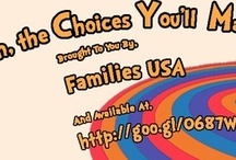 Oh, The Choices You'll Make / by Families USA