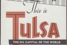 Tulsa / All things Tulsa / by KJRH 2 Works for You