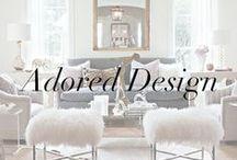 Adored Design - Interior Design Inspiration / by Liz McAvoy / What Dress Code?