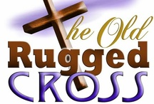 The Old Rugged Cross + / by Jeannie Ruggiero