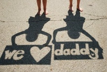 ❥For Dad❥ / by Claudia (Imparato) Lindheim
