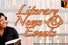 Lit News, Views & Events  / A selection of literary news, views & events useful to those interested in the literary world. / by Tee C. Royal