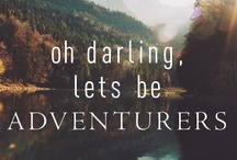 Oh darling, lets be adventurers. / by Alex Mathis