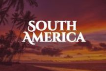 South America / Articles and images for North America's awesome southern neighbor. / by Matador Network - Travel Culture Worldwide
