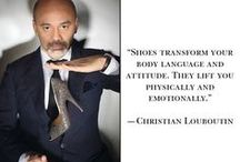 "With the right pair of shoes, a girl can conquer the world. / ""Shoes transform your body language and attitude. They lift you physically and emotionally."" -Christian Louboutin / by Brittany"