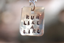 Run like a girl! / Running is awesome! / by C Cooper