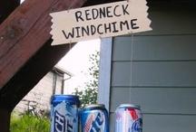Rednecks for sure / by Cookie Nicholls