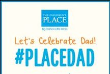 #PLACEDad / Happy Father's Day!  / by The Children's Place
