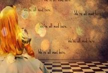 Alice In Wonderland / by Kaylyn Leigh Braga