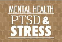 Mental Health, PTSD and Stress / Resources for Mental Health, PTSD, and Stress to help you find complete health and wellness. / by Veterans United