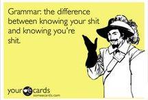 Yes, I am a grammar nazi / by Mallory Schweitzer