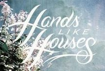 Artists: Hands Like Houses / by Christina Fuller