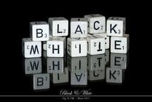 ~ BLACK & WHITE ~ / by Snow Blackerby