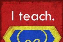 I teach. What's your superpower? / Classroom resources and ideas / by Shanon Priest