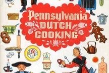 Pennsylvania Dutch Recipes / by Kathy Jones ~ Dust Bunny Trail
