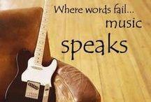Music Speaks the Words that My Soul Longs to Speak / Music is Life / by Cheri Matthews