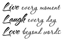 ㋡ Live, Laugh, Love ㋡ / ~A day without laughter is a day wasted.~ Charlie Chaplin   / by Kimber ☆ Ann