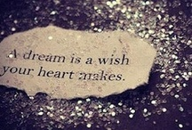A dream is a wish your heart makes / by Caitlin O'Connor