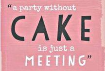 CAKE! / by Leslie Huft