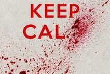 KEEP CALM & ....... / by Terri Holaday