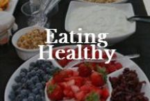 Food: Eating Healthy / Eating healthy can taste good! / by Valerie Elkins      /      Family Cherished