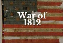 History: War of 1812 / My family was there. Was yours? / by Valerie Elkins      /      Family Cherished