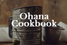 Food: Ohana Cookbook / Inspiration for our Mossman Ohana cookbook. / by Valerie Elkins      /      Family Cherished