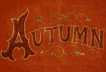 Autumn / by Nancy Avolese