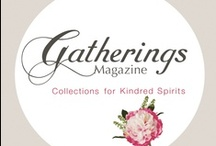 Gatherings Magazine / Gatherings Magazine is a seasonal online publication to inspire your creative life! http://www.gatheringsmag.com / by Heather Spriggs