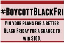 #BoycottBlackFri / Sick of the Black Friday hype? Plan to do something more inspiring instead? Pin your plans for the day and enter to win $100 from @Bankrate.  / by Bankrate.com