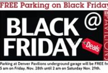 Black Friday - It's a Downtown Deal! / Enjoy early bird shopping and spectacular savings at Denver Pavilions in Downtown Denver for Black Friday on Friday, Nov. 28. Receive the gift of FREE parking all DAY in the Denver Pavilions underground garage!! / by Denver Pavilions