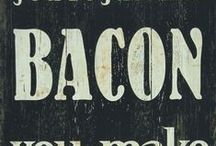 Everything's Better With Bacon! / Because bacon is so good! / by Becky Diederich