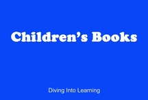 Children's Books / by Diving Into Learning