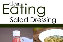 Clean Eating Salad Dressings / Clean eating salad dressings. Because your salad doesn't have to be an eating plan disaster. / by The Gracious Pantry (Tiffany McCauley)