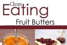 Clean Eating Fruit Butters / These are an excellent substitute for refined sugar filled jams and jellies. / by The Gracious Pantry (Tiffany McCauley)