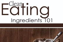 Clean Eating Ingredients / by The Gracious Pantry (Tiffany McCauley)